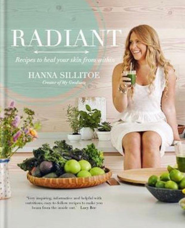 Radiant Recipes to Heal Your Skin from Within by Hanna Sillitoe