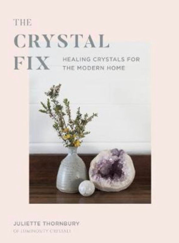 Crystal Fix - Healing Crystals for the Modern Home