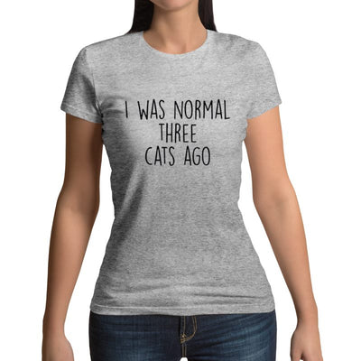 T-shirt Chat Femme Normale <br/> I was normal three Cats Ago - Vraiment-chat