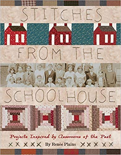 Stitches from the Schoolhouse - Projects inspired by the Classrooms from the Past by Renee Plains