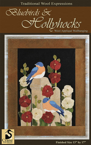 Bluebirds and Hollyhocks Wool Applique Pattern - Wall Hanging