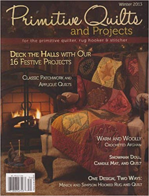Primitive Quilts and Projects - Winter 2013 - Deck the Halls with 16 Festive Projects