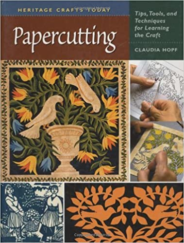 PAPERCUTTING - Tips, Tools and Techniques for Learning the Craft by Claudia Hopf