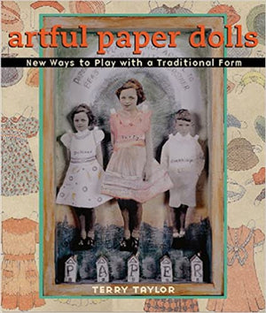 Artful Paper Dolls: New Ways to Play with a Traditional Form Hardcover