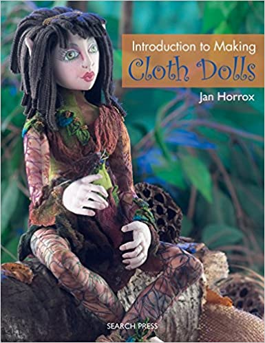 Introduction to Making Cloth Dolls by Jan Horrox