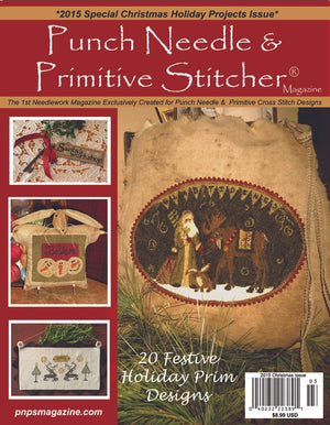 PUNCH NEEDLE & PRIMITIVE STITCHER Magazine - Single Issue Christmas 2015