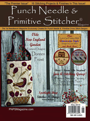 PUNCH NEEDLE & PRIMITIVE STITCHER Magazine - Single Issue May 2015 Premier