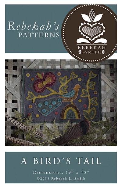 A Bird's Tail -  Wool Applique Pattern by Rebekah L. Smith