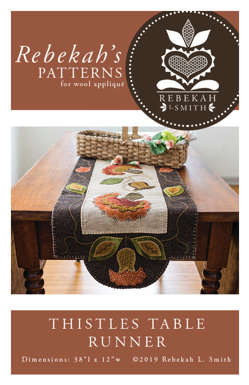 Thistles Table Runner -  Wool Applique Pattern by Rebekah L. Smith