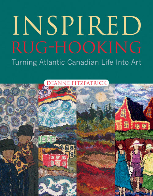Inspired Rug Hooking by Deanne Fitzpatrick