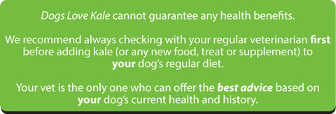 Dogs Love Kale cannot guarantee any health benefits.