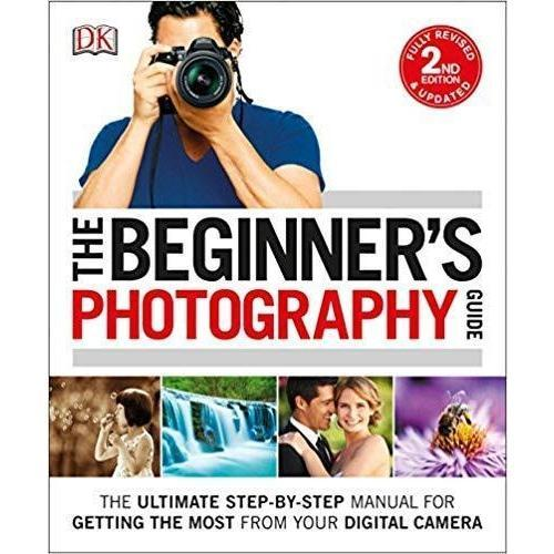 The Beginner's Photography Guide-Cameratek