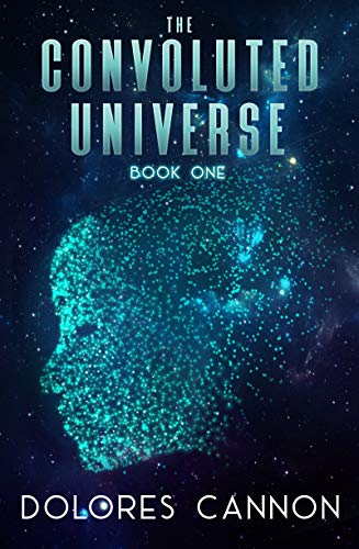 The Convoluted Universe Book 1 by Dolores Cannon