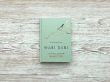 Load image into Gallery viewer, Wabi Sabi: Japanese Wisdom for a Perfectly Imperfect Life by Beth Kempton (Hardcover)