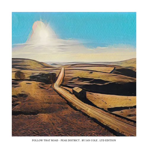 Follow That Road - Peak District (Ltd Edition Print)
