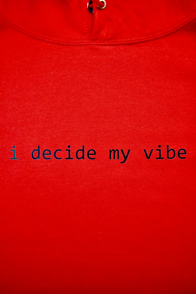 Red 'I Decide My Vibe' Hoodie