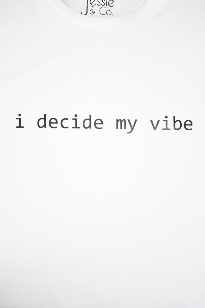 White 'I Decide My Vibe' T-Shirt