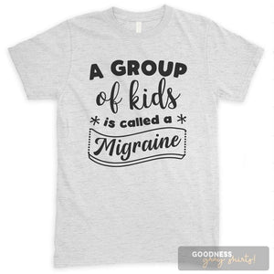 A Group Of Kids Is Called A Migraine Heather Ash Unisex T-shirt