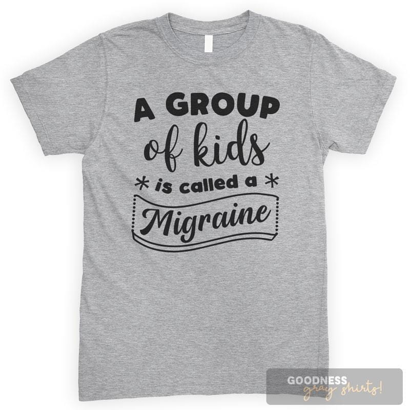 A Group Of Kids Is Called A Migraine Heather Gray Unisex T-shirt