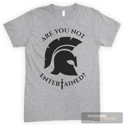 Are You Not Entertained Heather Gray Unisex T-shirt