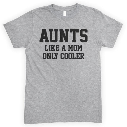 Aunts Like A Mom Only Cooler Heather Gray Unisex T-shirt