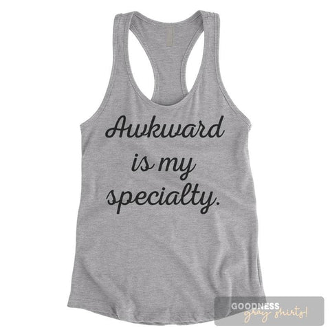 Awkward Is My Specialty Heather Gray Ladies Tank Top