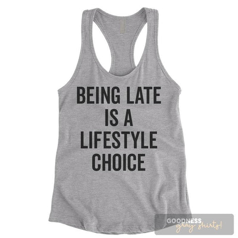Being Late Is A Lifestyle Choice Heather Gray Ladies Tank Top