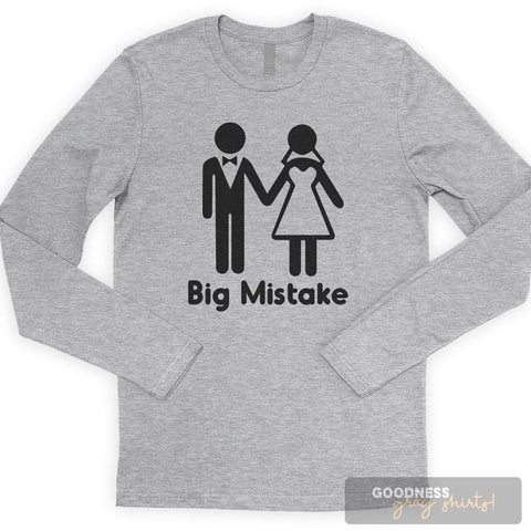 Big Mistake Long Sleeve T-shirt