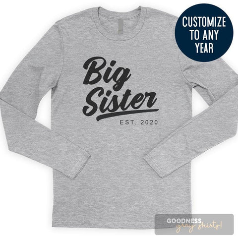 Big Sister Est. 2020 (Customize Any Year) Long Sleeve T-shirt
