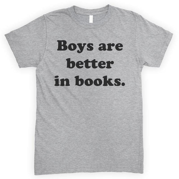 Boys Are Better In Books Heather Gray Unisex T-shirt