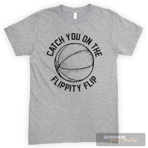 Catch You On The Flippity Flip Heather Gray Unisex T-shirt