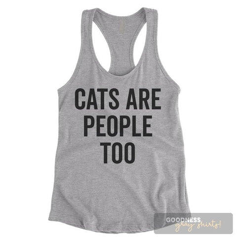 Cats Are People Too Heather Gray Ladies Tank Top