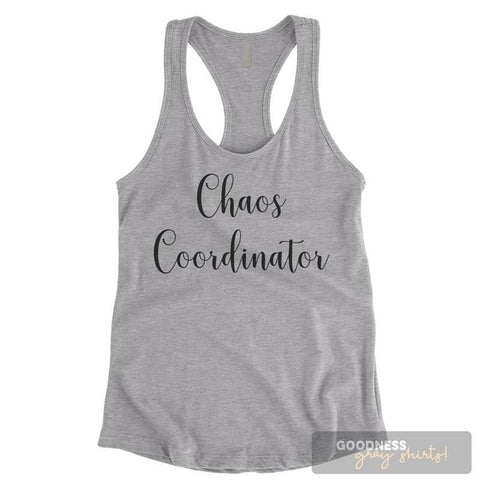 Chaos Coordinator Heather Gray Ladies Tank Top