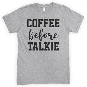 Coffee Before Talkie Heather Gray Unisex T-shirt
