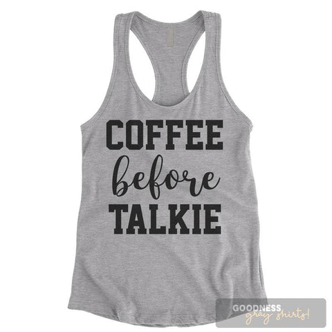 Coffee Before Talkie Heather Gray Ladies Tank Top