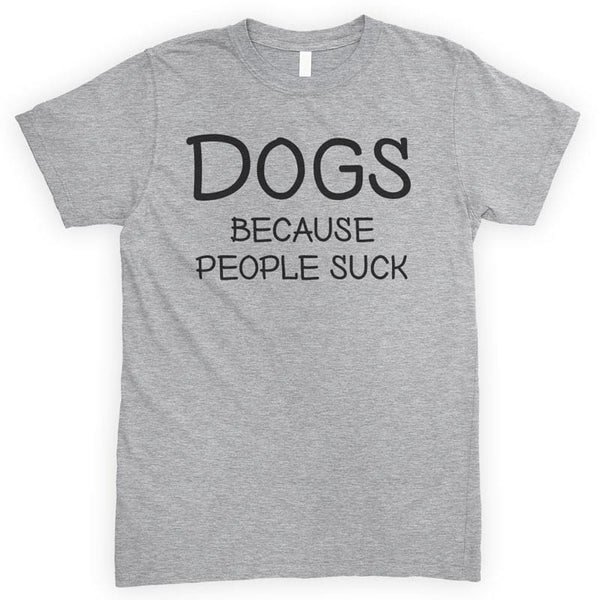 Dogs Because People Suck Heather Gray Unisex T-shirt