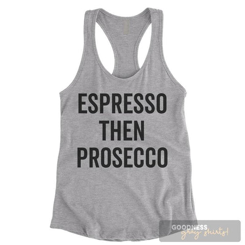 Espresso Then Prosecco Heather Gray Ladies Tank Top