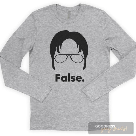 False. Long Sleeve T-shirt