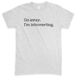 Go Away I'm Introverting Heather Ash Unisex T-shirt