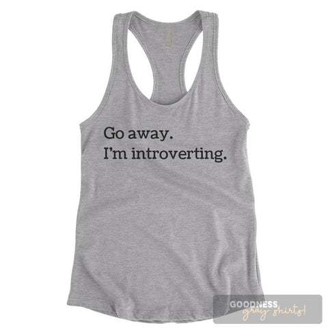 Go Away I'm Introverting Heather Gray Ladies Tank Top
