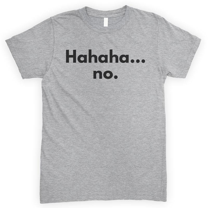 Hahaha No Heather Gray Unisex T-shirt