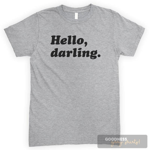 Hello, Darling. Heather Gray Unisex T-shirt