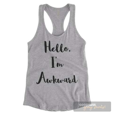 Hello, I'm Awkward Heather Gray Ladies Tank Top