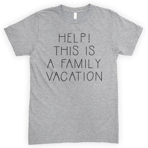 Help This Is A Family Vacation Heather Gray Unisex T-shirt