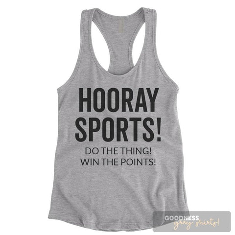 Hooray Sports Do The Thing Win The Points Heather Gray Ladies Tank Top