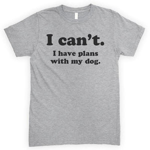 I Can't I Have Plans With My Dog Heather Gray Unisex T-shirt