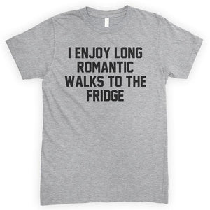I Enjoy Long Romantic Walks To The Fridge Heather Gray Unisex T-shirt