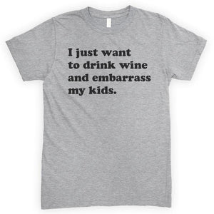 I Just Want To Drink Wine And Embarrass My Kids Heather Gray Unisex T-shirt