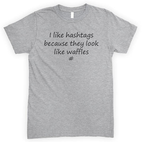 I Like Hashtags Because They Look Like Waffles Heather Gray Unisex T-shirt