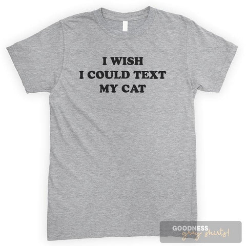 I Wish I Could Text My Cat Heather Gray Unisex T-shirt